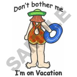 IM ON VACATION embroidery design