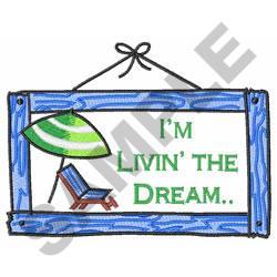 IM LIVIN THE DREAM embroidery design