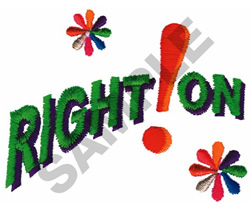 RIGHT!ON embroidery design