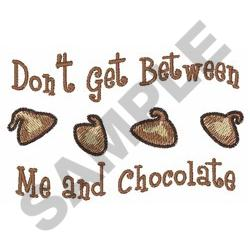 BETWEEN ME AND CHOCOLATE embroidery design