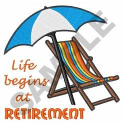 LIFE BEGINS AT RETIREMENT embroidery design