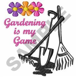 GARDENING IS MY GAME embroidery design