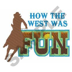 HOW THE WEST IS FUN embroidery design
