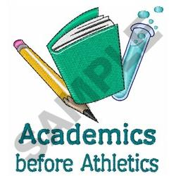 ACADEMICS BEFORE ATHLETICS embroidery design