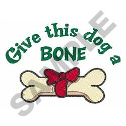GIVE THIS DOG A BONE embroidery design