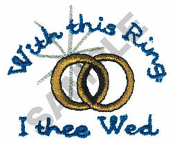 WITH THIS RING I THEE WED embroidery design
