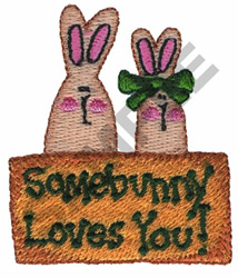 SOMEBUNNY LOVES YOU! embroidery design