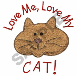 LOVE ME, LOVE MY CAT! embroidery design