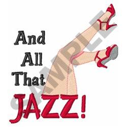 AND ALL THAT JAZZ embroidery design