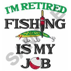 FISHING IS MY JOB embroidery design