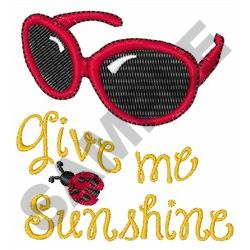 GIVE ME SUNSHINE embroidery design