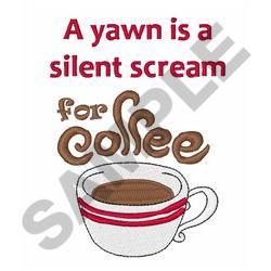 SILENT SCREAM FOR COFFEE embroidery design