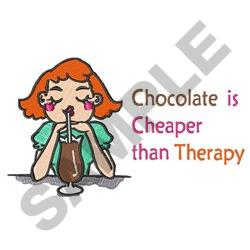 CHOCOLATE IS CHEAPER embroidery design