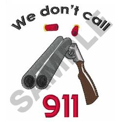 WE DONT CAL 911 embroidery design