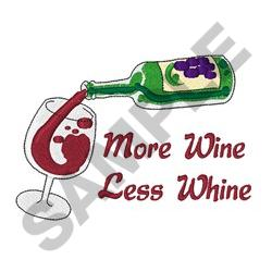 MORE WINE LESS WHINE embroidery design
