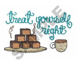 TREAT YOURSELF RIGHT embroidery design