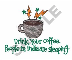 DRINK YOUR COFFEE embroidery design