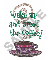 WAKE UP AND SMELL THE COFFEE embroidery design