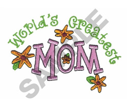 WORLDS GREATEST MOM embroidery design