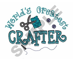 WORLDS GREATEST CRAFTER embroidery design