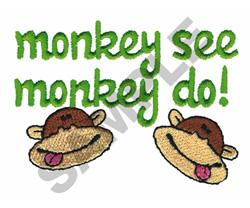MONKEY SEE MONKEY DO embroidery design