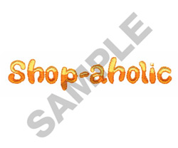 SHOP-AHOLIC embroidery design