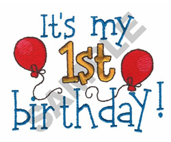 ITS MY 1ST BIRTHDAY embroidery design