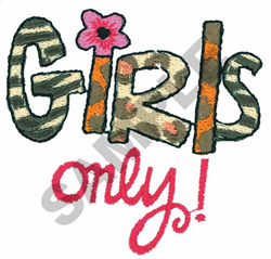 GIRLS ONLY! embroidery design