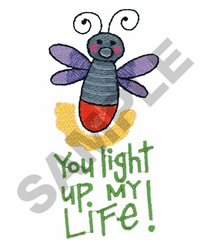 YOU LIGHT UP MY LIFE! embroidery design