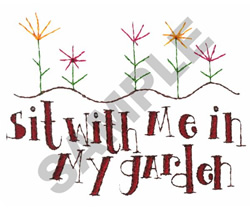 SIT WITH ME IN MY GARDEN embroidery design
