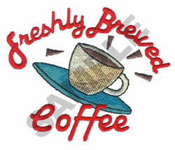 FRESHLY BREWED COFFEE embroidery design
