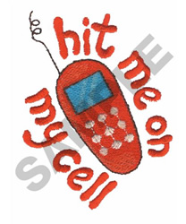 HIT ME ON MY CELL embroidery design