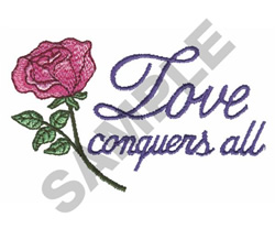 LOVE CONQUERS ALL embroidery design