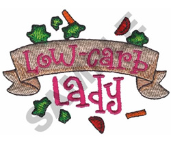 LOW CARB LADY embroidery design