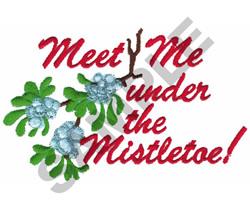 MEET ME UNDER THE MISTLETOE! embroidery design