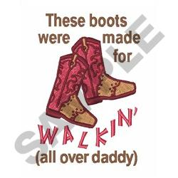 WALKIN ALL OVER DADDY embroidery design