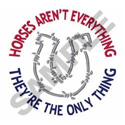 HORSES ARENT EVERYTHING embroidery design