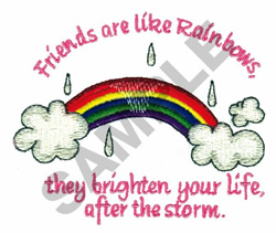 FRIENDS ARE LIKE RAINBOWS embroidery design