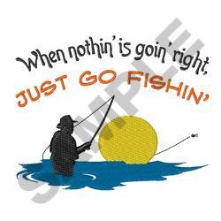 JUST GO FISHIN embroidery design