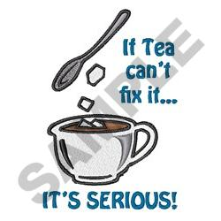 IF TEA CANT FIX IT embroidery design