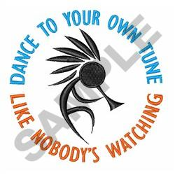 DANCE TO YOUR OWN TUNE embroidery design