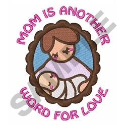 MOM IS WORD FOR LOVE embroidery design