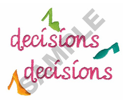 DECISIONS, DECISIONS embroidery design