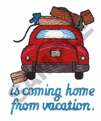 IS COMING HOME FROM VACATION embroidery design