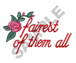 FAIREST OF THEM ALL embroidery design