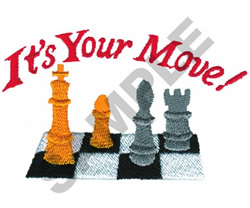 ITS YOUR MOVE! embroidery design