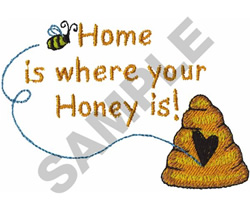Home Is Where Your Honey Is embroidery design