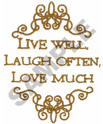 LIVE WELL, LAUGH OFTEN, LOVE MUCH embroidery design