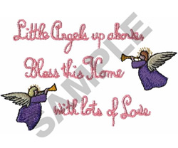 LITTLE ANGELS UP ABOVE BLESS... embroidery design