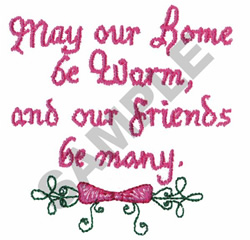 MAY OUR HOME BE WARM, AND OUR... embroidery design